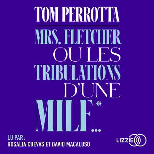 Couverture du livre audio Mrs Fletcher ou les tribulations d'une MILF De Tom PERROTTA