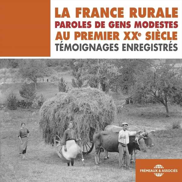 Couverture du livre audio La France rurale : paroles de gens modestes au premier XXe siècle De René CHAILLOU