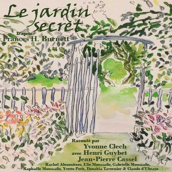 Couverture du livre audio Le jardin secret De Frances Hodgson Burnett