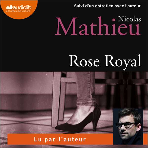 Couverture du livre audio Rose Royal De Nicolas MATHIEU