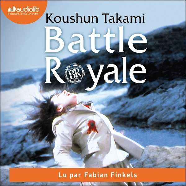 Couverture du livre audio Battle Royale De Koushun TAKAMI