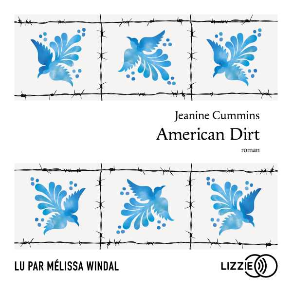 Couverture du livre audio American dirt De Jeanine CUMMINS