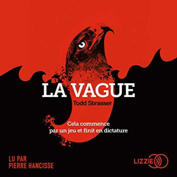 Couverture du livre audio La Vague De Todd STRASSER