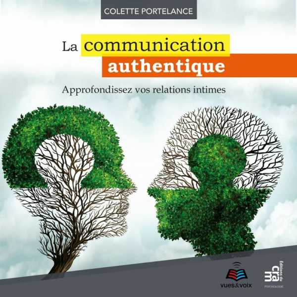 Couverture du livre audio La communication authentique De Colette PORTELANCE