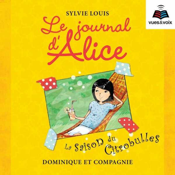 Couverture du livre audio Le journal d'Alice De Sylvie LOUIS