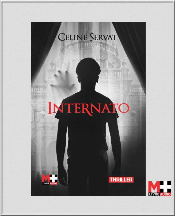 Couverture du livre audio Internato De Céline SERVAT