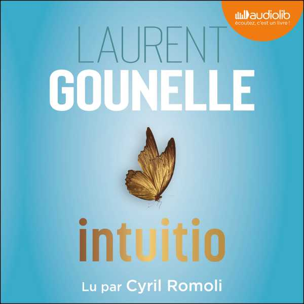 Couverture du livre audio Intuitio De Laurent GOUNELLE