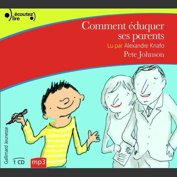 Couverture du livre audio Comment éduquer ses parents De Pete JOHNSON