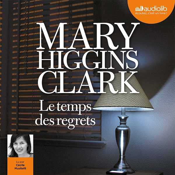 Couverture du livre audio Le Temps des regrets De Mary HIGGINS CLARK