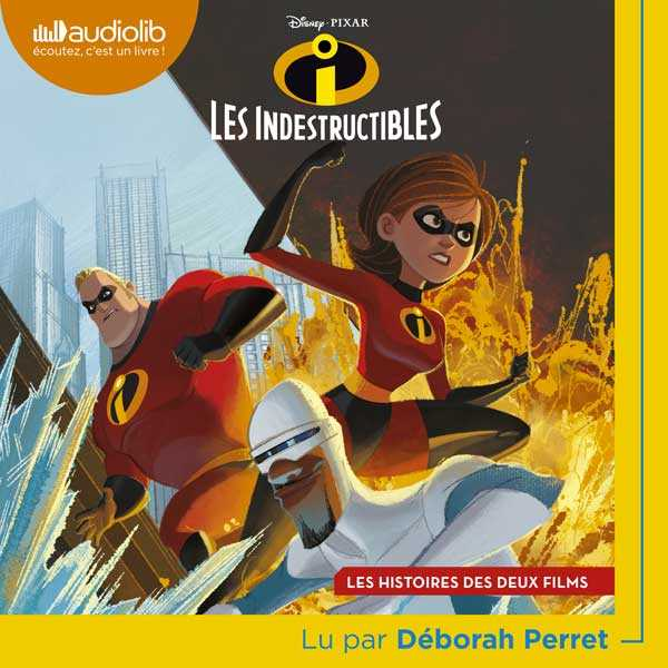 Couverture du livre audio Les indestructibles De Walt DISNEY