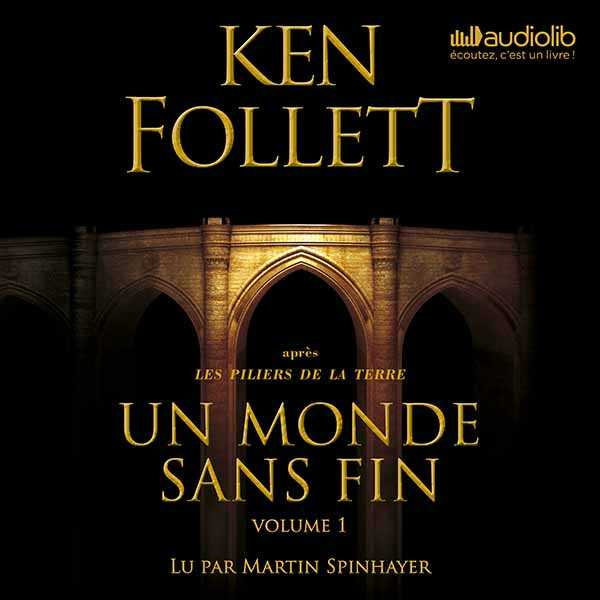 Couverture du livre audio Un monde sans fin - Vol. 1 De Ken  FOLLETT