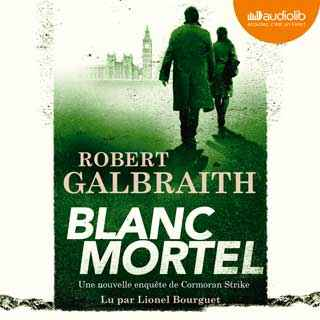 Couverture du livre audio Blanc Mortel De Robert GALBRAITH