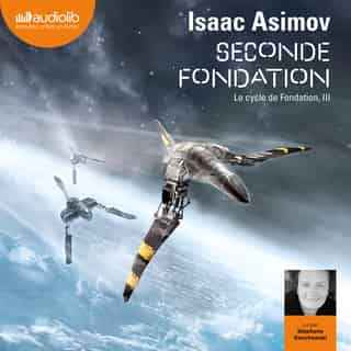 Couverture du livre audio Seconde Fondation De Isaac ASIMOV