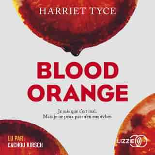 Couverture du livre audio Blood Orange De Harriet TYCE