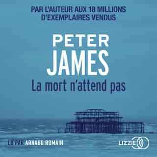 Couverture du livre audio La mort n'attend pas De Peter JAMES