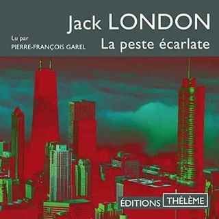 Couverture du livre audio La peste écarlate De Jack LONDON