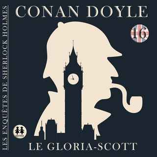 Couverture du livre audio Le Gloria-Scott De Arthur CONAN DOYLE