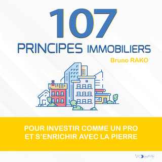 Couverture du livre audio 107 principes immobiliers De Bruno RAKO