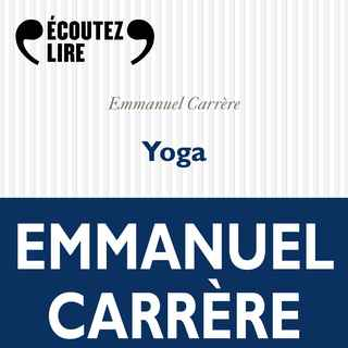 Couverture du livre audio Yoga De Emmanuel CARRERE