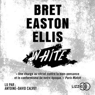 Couverture du livre audio White De Bret EASTON ELLIS