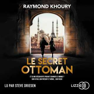 Couverture du livre audio Le Secret ottoman De Raymond KHOURY