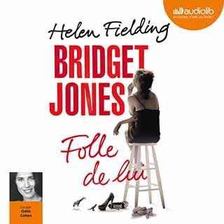 Couverture du livre audio Bridget Jones, Folle de lui De Helen FIELDING