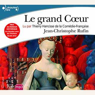 Couverture du livre audio Le Grand Coeur De Jean-Christophe RUFIN