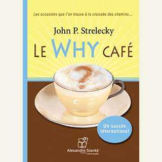 Couverture du livre audio Le Why Café De John P. STRELECKY