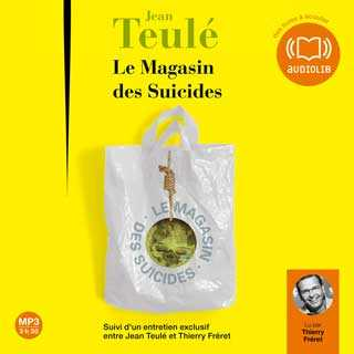 Couverture du livre audio Le Magasin des suicides De Jean TEULÉ